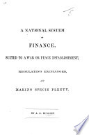 A National System of Finance, Suited to a War Or Peace Establishment