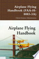 Airplane Flying Handbook Faa H 8083 3a