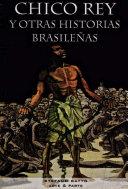 Chico Rey y otras historias brasileñas