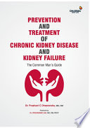 Prevention And Treatment Of Chronic Kidney Disease And Kidney Failure The Common Man S Guide Book PDF
