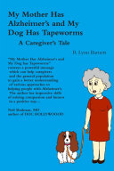My Mother Has Alzheimer s and My Dog Has Tapeworms A Caregiver s Tale