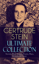 GERTRUDE STEIN Ultimate Collection  Novels  Short Stories  Poetry  Plays  Memoirs   Essays