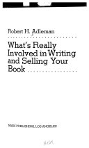 What s Really Involved in Writing and Selling Your Book