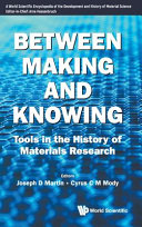 Between Making And Knowing Tools In The History Of Materials Research