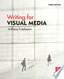 """Writing for Visual Media"" by Anthony Friedmann"