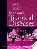 """Manson's Tropical Diseases E-Book"" by Jeremy Farrar, Peter J Hotez, Thomas Junghanss, Gagandeep Kang, David Lalloo, Nicholas J. White"