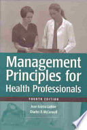 """Management Principles for Health Professionals"" by Joan Gratto Liebler, Charles R. McConnell"