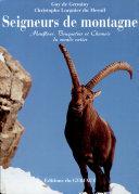 SEIGNEURS DE MONTAGNE. Mouflons, Bouquetins et Chamois du monde entier