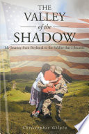 The Valley Of The Shadow My Journey From Boyhood To The Soldier That I Became