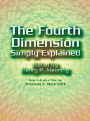The Fourth Dimension Simply Explained