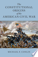 link to The constitutional origins of the American civil war in the TCC library catalog