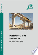 Formwork and Falsework for Heavy Construction