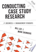 Conducting Case Study Research for Business and Management Students Book