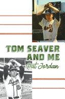 Tom Seaver and Me