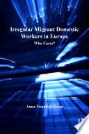 Irregular Migrant Domestic Workers In Europe Book