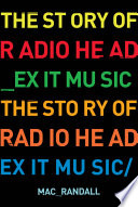 """Exit Music: The Radiohead Story: The Radiohead Story"" by Mac Randall"