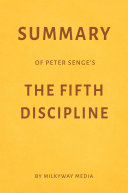 Pdf Summary of Peter Senge's The Fifth Discipline by Milkyway Media Telecharger