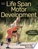 """Life Span Motor Development"" by Kathleen Haywood, Kathleen M. Haywood, Nancy Getchell"