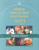 Informe sobre la salud en el mundo 2003
