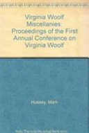 Virginia Woolf miscellanies: proceedings of the First Annual ...