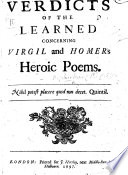 Verdicts of the learned concerning Virgil and Homer s Heroic Poems