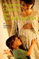 Pregnancy, Childbirth, and the Hallelujah Diet