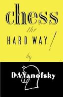 Chess the Hard Way!