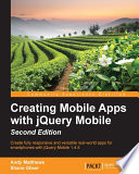 Creating Mobile Apps with jQuery Mobile   Second Edition Book