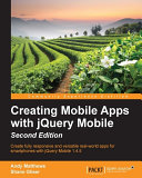 Creating Mobile Apps with jQuery Mobile   Second Edition