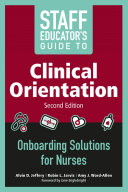 Staff Educator's Guide to Clinical Orientation, Second Edition