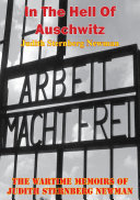 In The Hell Of Auschwitz; The Wartime Memoirs Of Judith Sternberg Newman [Illustrated Edition] Pdf/ePub eBook