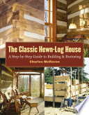 The Classic Hewn Log House Book