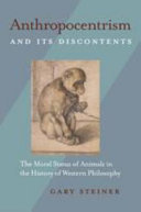 Anthropocentrism and Its Discontents