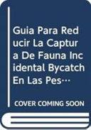 Pdf Guía Para Reducir la Captura de Fauna Incidental (Bycatch) en Las Pesquerías Por Arrastre de Camarón Tropical