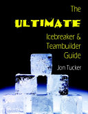 The Ultimate Icebreaker and Teambuilder Guide ebook