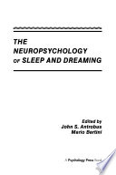 The Neuropsychology of Sleep and Dreaming