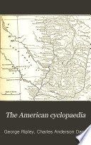 """The American Cyclopaedia: A Popular Dictionary for General Knowledge"" by George Ripley, Charles Anderson Dana"