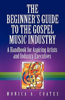 The Beginner s Guide to the Gospel Music Industry Book