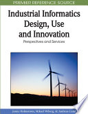 Industrial Informatics Design  Use and Innovation  Perspectives and Services Book