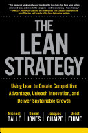 Pdf The Lean Strategy: Using Lean to Create Competitive Advantage, Unleash Innovation, and Deliver Sustainable Growth Telecharger