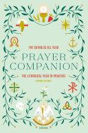 The Catholic All Year Prayer Companion