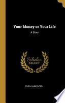 Your Money Or Your Life: A Story