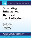 Simulating information retrieval test collections / David Hawking, Bodo Billerbeck, Paul Thomas, Nick Craswell