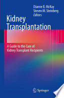 Kidney Transplantation  A Guide to the Care of Kidney Transplant Recipients
