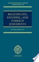 Res Judicata  Estoppel  and Foreign Judgments