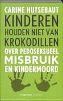 Kinderen houden niet van krokodillen / druk 2: requiem van ...