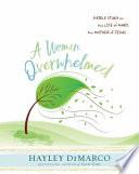 A Woman Overwhelmed - Women's Bible Study Participant Workbook