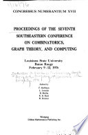 Proceedings of the Seventh Southeastern Conference on Combinatorics, Graph Theory, and Computing, Louisiana State University, Baton Rouge, February, 9-12, 1976