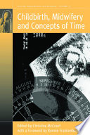 Childbirth  Midwifery and Concepts of Time Book