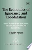 The Economics Of Ignorance And Coordination